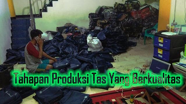 Tahapan Produksi Tas Yang Berkualitas
